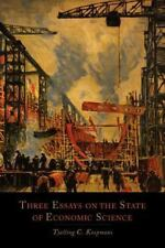 Three Essays on the State of Economic Science by Tjalling C. Koopmans (2013,...