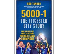 5000 -1: The Leicester City Story By Rob Tanner