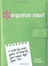 Organize Now!: A Week-by-Week Guide to Simplify Your Space and Your Life by Jenn
