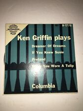 KEN GRIFFIN plays-Dreamer Of Dreams-45 EP   Columbia Records-B-1778-RARE VINTAGE