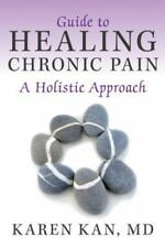 Guide to Healing Chronic Pain: A Holistic Approach (Hardback or Cased Book)