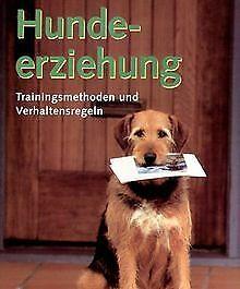 Hundeerziehung. Trainingsmethoden und Verhaltensregeln   Buch   Zustand sehr gut