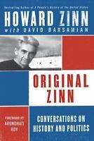 Original Zinn: Conversations on History and Politics by Zinn, Howard