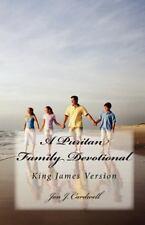 A Puritan Family Devotional : King James Version by Jon J. Cardwell (2010,...