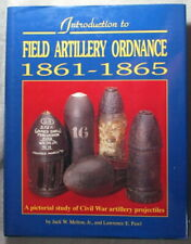 Civil War Relic Field Artillery Ordnance 1861-1865 by Jack Melton/ Lawrence Pawl