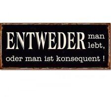 Wandschild Blechschild - Entweder man lebt, oder ist konsequent! Vintage Schild