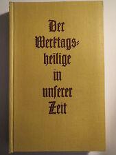Leo Rüger - Der Werktagsheilige in unserer Zeit - 1937