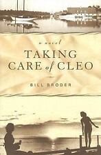 NEW - Taking Care of Cleo: A Novel by Broder, Bill
