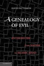 A Genealogy of Evil: Anti-Semitism from Nazism to Islamic Jihad (Paperback or So