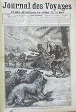 JOURNAL DES VOYAGES 493 de 1886 ATTAQUE LOUPS CHIENS TRAINEAU ACCIDENTMONTAGNE