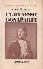 MADELIN Louis LA JEUNESSE DE BONAPARTE - HISTOIRE DU CONSULAT ET DE L'EMPIRE N°1