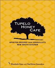 Tupelo Honey Cafe: Spirited Recipes from Asheville's New South Kitchen by Sims,