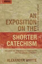 An Exposition on the Shorter Catechism : What Is the Chief End of Man? by...