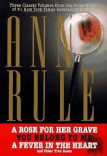 THREE CLASSIC VOLUMES FROM THE CRIME FILES OF ANNE RULE: A Rose for-ExLibrary
