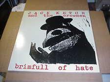 LP:  JACK KETCH & THE CROWMEN - Brimfull Of Hate NEW UNPLAYED Milkshakes