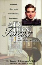 A Priest Forever: The Life of Father Eugene Hamilton
