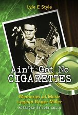 NEW Ain't Got No Cigarettes Memories of Music Legend ROGER MILLER - Lyle E Style