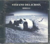 Stefano Delacroix - Ribelli Cd Eccellente