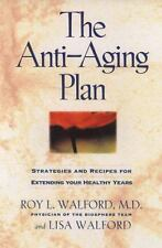The Anti-Aging Plan : The Nutrient-Rich, Low-Calorie Way of Eating for a Longer