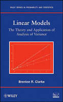 Linear Models. The Theory and Application of Analysis of Variance by Clarke, Bre