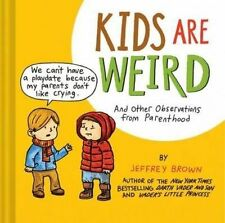 Kids Are Weird,Jeffrey Brown,New Book mon0000064558