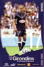 WENDEL *** Carte Postale *** Girondins de Bordeaux *** 2008/2009