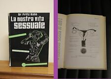 La nostra vita sessuale - Dr. Fritz Kahn - Ed. Mediterranee - manuali