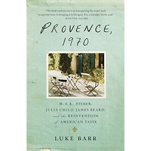 Provence, 1970: M.F.K. Fisher, Julia Child, James Beard - Paperback NEW Luke Bar