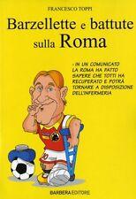 Barzellette e battute sulla Roma - Francesco Toppi - Libro nuovo in Offerta!