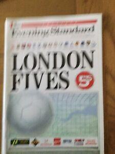 London Fives : ARSENAL, CHARLTON, CHELSEA, FULHAM, QPR, TOTTENHAM, WEST HAM 1994