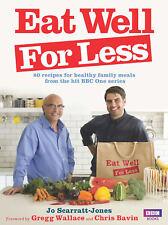 Gregg Wallace, Chris Bavin, Jo Scarratt-Jones - Eat Well for Less: (Paperback)