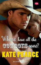 NEW Where Have All the Cowboys Gone? (Turner Brother series) by Kate Pearce