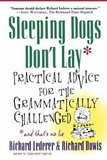 Sleeping Dogs Dont Lay: Practical Advice For The
