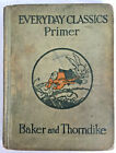 Everyday Classics Primer by Baker & Thorndike 1923  -Illustrated, School Text