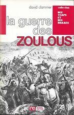 ANGLETERRE - AFRIQUE - XIXe S. / LA GUERRE DES ZOULOUS - D; CLAMMER - COLONIES