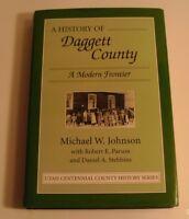 1998 HISTORY OF DAGGETT COUNTY, UTAH by Michael W. Johnson (Hardcover)