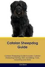 Catalan Sheepdog Guide Catalan Sheepdog Guide Includes: Catalan Sheepdog.