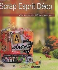 SCRAPBOOKING / SCRAP ESPRIT DECO : DES IDEES AU FIL DES SAISONS - S. LECLERC