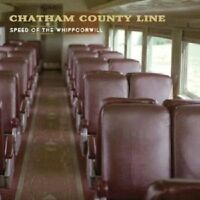 Chatham County Line - Speed Of The Whippoorwill  CD Neu