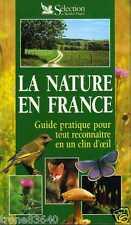 LA NATURE EN FRANCE guide pour tout reconnaitre en un clin d'oeil-SELECTION R.D.