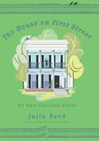 The House on First Street: My New Orleans Story by Reed, Julia Book The Fast