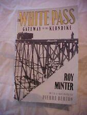 1987 book THE WHITE PASS,  GATEWAY TO THE KLONDIKE by Roy Minter ALASKA RAILROAD