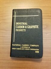 NATIONAL CARBON COMPANY - Industrial Carbon & Graphite Products Reference [1951]