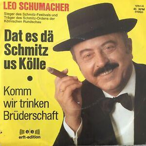LEO SCHUMACHER: Dat es dä Schmitz us Kölle /Komm wir.. (Single 1270-1-A/NM/sign)