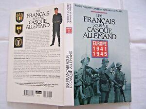 livre Français sous le casque allemand Europe 1941 1945 Collaboration nazi URSS