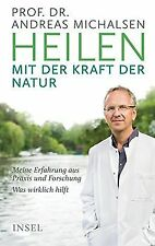 Heilen mit der Kraft der Natur: Meine Erfahrung aus... | Buch | Zustand sehr gut