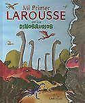 Mi Primer Larousse de los Dinosaurios: My First Larousse: Dinosaurs Spanish Edi