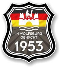 In Wolfsburg Gemacht 1953 Made in Wolfsburg Shield for VW Camper Van Car sticker