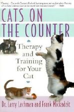 Cats on the Counter: Therapy and Training for Your Cat by Larry Lachman
