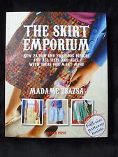 The Skirt Emporium Sew 25 Designs for All Sizes & Ages by Madame Zsazsa